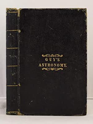 Guy's Elements of Astronomy familiarly explaining the general phaenomena of the heavenly ...