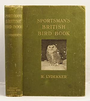 The Sportsman's British Bird Book: Lydekker R.