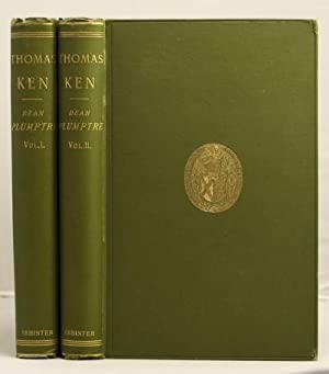 The Life of Thomas Ken, D.D. Bishop of Bath and Wells.: Plumptre E.H.