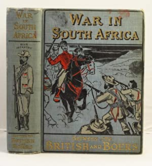 History of the War in South Africa containing a thrilling account of the great struggle between the...