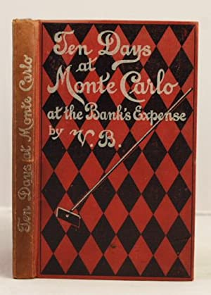 Ten Days at Monte Carlo at the bank's expense containing hints to visitors and a general guide...