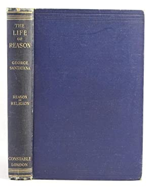 The Life of Reason or the phases: Santayana George