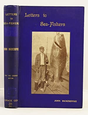 Practical Letters to Sea Fishers: Bickerdyke John