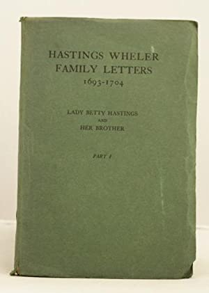 Hastings Wheeler Family Letters 1693-1704. Part 1: Lady Betty Hastings