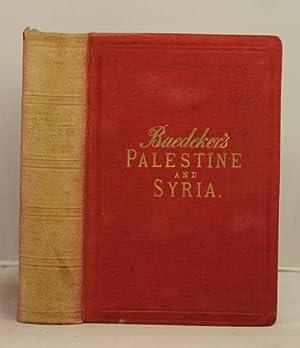 Palestine and Syria. Handbook for travellers.: Baedeker, Karl.