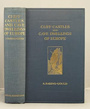 Cliff Castles and Cave Dwellings of Europe: Baring-Gould, S.
