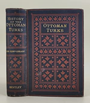 History of the Ottoman Turks: from the beginning of their empire to the present time.