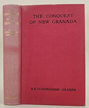 The Conquest of New Granada being the life of Gonzalo Jimenez De Quesada