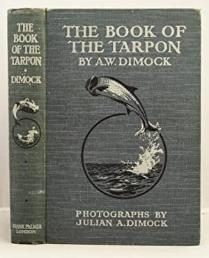 The Book of the Tarpon.: Dimock, A.W.