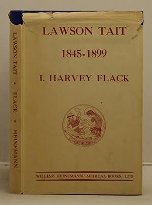 Lawson tait. 1845-1899: Flack, I Harvey