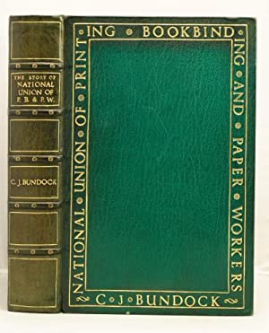 The Story of the National Union of Printing, Bookbinding and Paper Workers.: Bundock, Clement J.