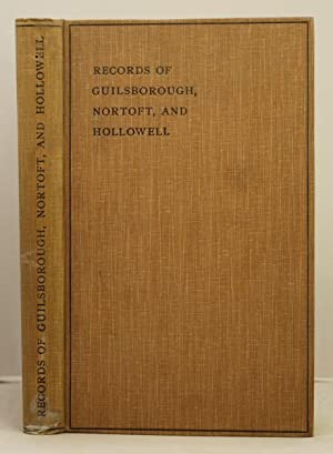 Records of Guilsborough, Nortoft, and Hollowell, Northamptonshire.: Renton, Ethel L. and Renton, ...