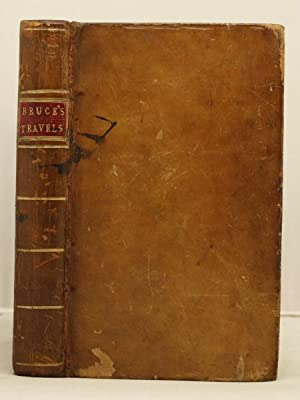 An Interesting Narrative of the Travels of James Bruce, Esq. into Abyssinia, to discover the source...