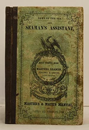 The Seaman's Assistant: Coaster's & Fisherman's Guide, and Master's and ...