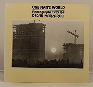 One Man's World. Photographs 1955-84 Oscar Marzaroli: Marzaroli, Oscar