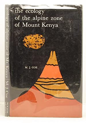 The Ecology of the Alpine Zone of Mount Kenya: Coe, Malcolm James
