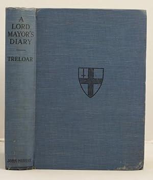 A Lord Mayor's Diary 1906-7: Treloar, William Purdie