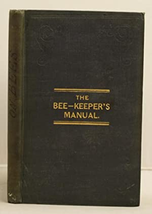 The bee-keeper's Manual; or practical hints on the management and complete preservation of the Ho...