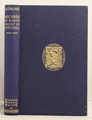 Records of the Baron Court of Stitchill 1655-1807: Gunn, Clement B. (editor)