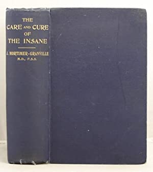 The Care and Cure of the Insane: being the Reports of the Lancet Commission on Lunatic Asylums, ...
