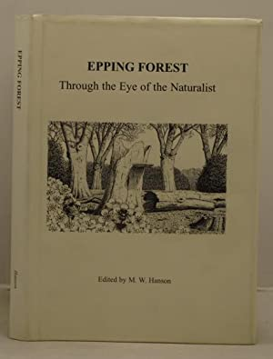 Epping Forest through the eyes of a naturalist: Hanson, M W