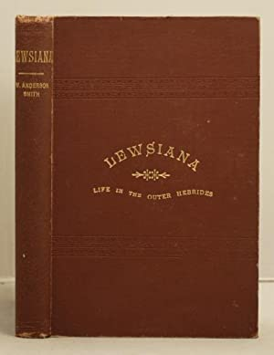 Lewsiana or life in the outer Hebries: Smith, W. Anderson