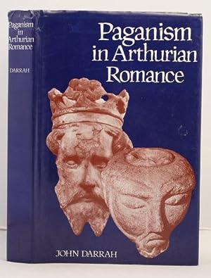 Paganism in Arthurian Romance: Darrah, John
