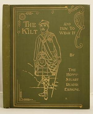 The Kilt and How to Wear It: Erskine, Stuart Ruadri