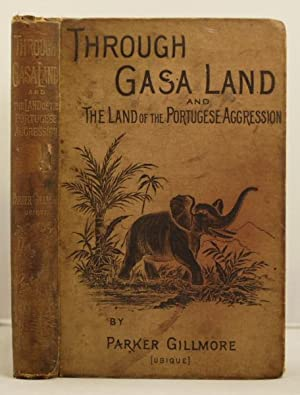 Through Gasa Land, and the scene of the Portuguese aggression. The journey of a hunter in search ...