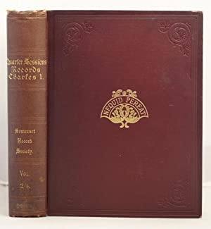 Quarter Sessions Records for the County of Somerset. Vol.11. Charles 1. 1625-1639.