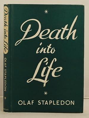 Death into Life: Stapledon, Olaf.