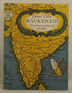 Colonel Colin Mackenzie first Surveyor-General of India: Mackenzie, W.C.