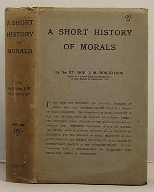 A Short History of Morals: Robertson, J.M.