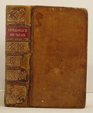 Histoire Genealogique des Tatars traduite du manuscript Tatare D'Abulgasi-Bayadur-Chan & ...
