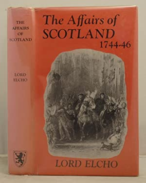 A Short Account of the Affairs of Scotland in the years 1744, 1745, 1746: Elcho, David Lord
