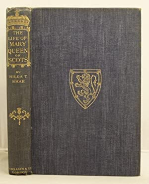 The Life of Mary Queen of Scots: Skae, Hilda T.