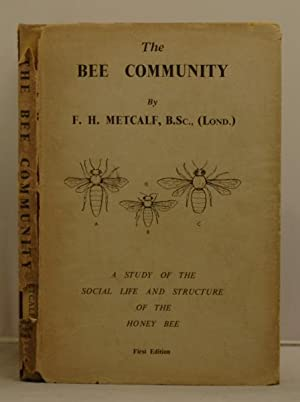 The Bee Community; the study of an insect.: Metcalf, F.H.