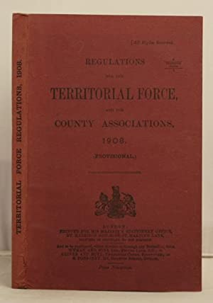 Regulations for the Territorial Force and for County Associations, 11908 (Provisional)