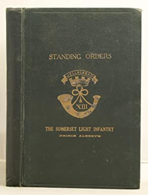 The Standing Orders of the Somerset Light Infantry (Prince Albert's)