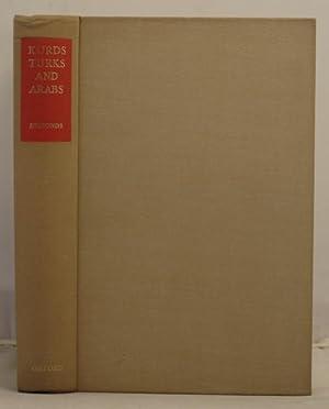 Kurds Turks and Arabs politics, travel and research in north-eastern Iraq 1919-1925: Edmonds, C.J.