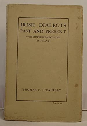 Irish Dialects past and present with chapters on Scottish and Manx.