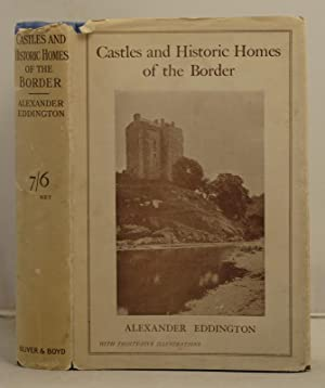 Castles and Historic Homes of the Border their traditions and romance: Eddington, Alexander