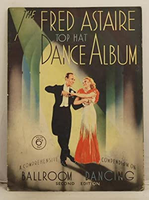 The Fred Astaire Top Hat Dance Album. A comprehensive compendium on Ballroom Dancing.: Astaire, ...