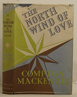 """The North Wind of Love being Book VI of """"The Four Winds of Love"""". Book Two.: Mackenzie , ..."""