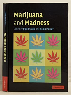 Marijuana and Madness psychiatry and neurobiology: Castle, David and