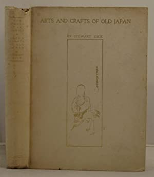 Arts and Crafts of Old Japan: Dick, Stewart