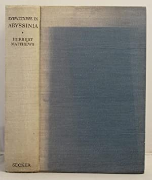 Eyewitness in Abyssinia; with Marshal Badoglio's forces to Addis Ababa: Matthews, Herbert
