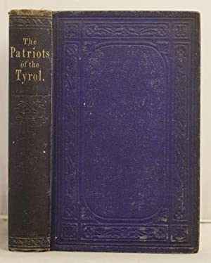 The Tyrolese Patriots of 1809, by the author of