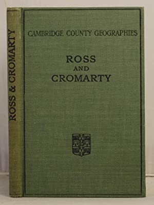 Ross and Cromarty (Cambridge County Geographies): Watson, William J.