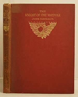 The Knight of the Maypole a comedy in four acts.: Davidson, John
